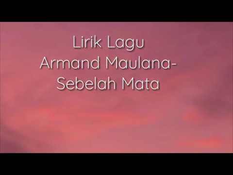 Lirik Lagu Armand Maulana - Sebelah Mata (Cover Lirik Oleh Sidik) #40