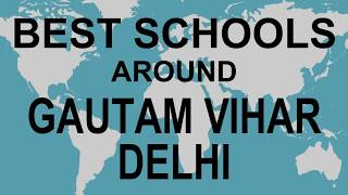 Best Schools around Gautam Vihar Delhi   CBSE, Govt, Private, International | Total Padhai