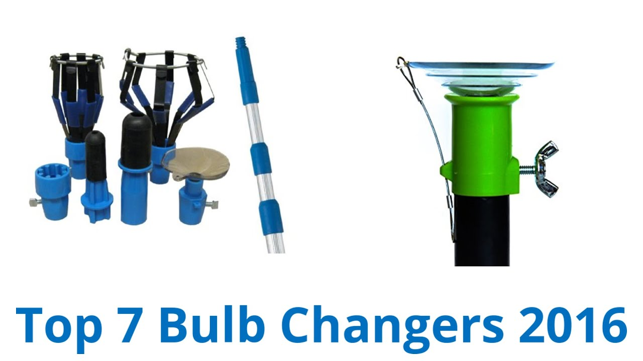 7 Best Bulb Changers 2016 - YouTube