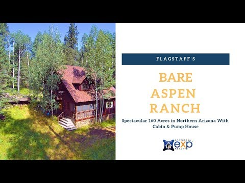 Flagstaff's Bare Aspen Ranch - Spectacular 160 Acres In Northern Arizona With Cabin & Pump House