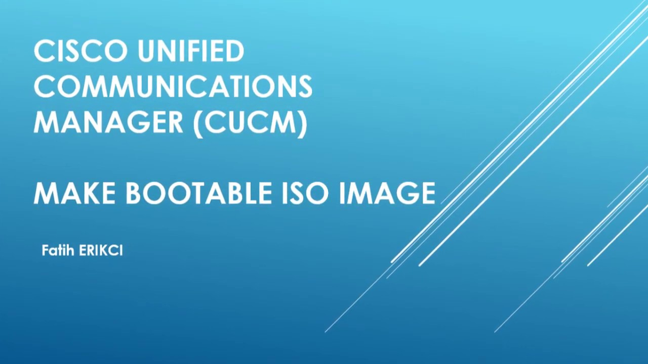 Cisco Unified Communications Manager (CUCM): Make Bootable ISO Image