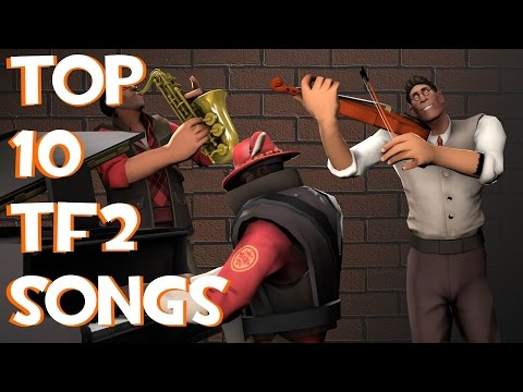 Top 10 TF2 Songs From the Soundtrack 10K Special