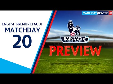 English Premier League - Matchday 20 Preview
