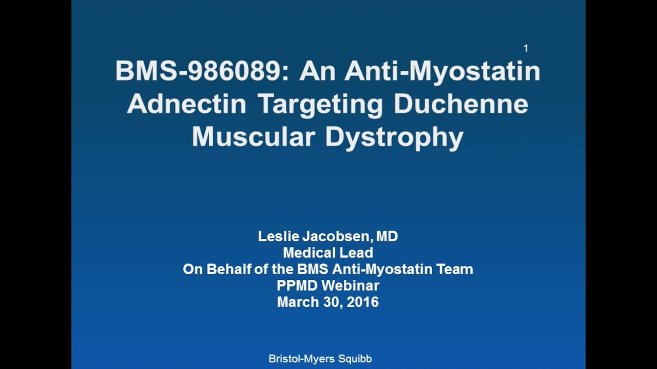 Duchenne Muscular Dystrophy Nih Bms Anti Myostatin Adnectin Program March 2016 Webinar