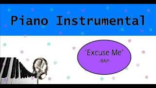 "[Piano Instrumental] BAP - ""Excuse Me"""
