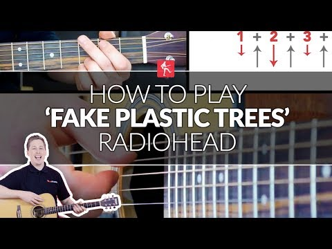 How to Play Fake Plastic Trees By Radiohead - Guitar Lesson