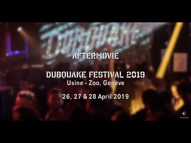 Dubquake Festival 2019 - Usine, Zoo - Aftermovie