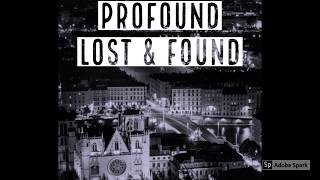 Profound - Lost & Found (Official Audio)