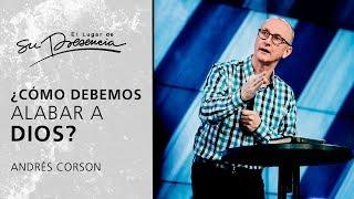 Alabanza y Adoración - Andrés Corson   Prédicas Cortas #23