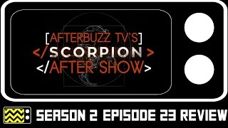 Scorpion Season 2 Episode 23 Review & AfterShow | AfterBuzz TV