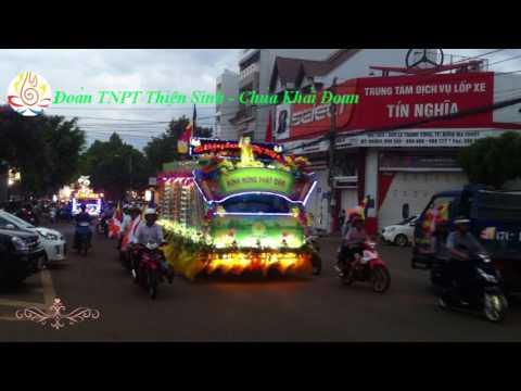 Chương trình diễu hành xe hoa tại Buôn Ma Thuột 2017 - PL 2561 ( 13,14/4/ Âm lich ) Full HD