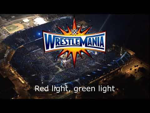 Wrestlemania 33 theme song lyrics