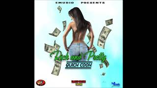 Quick Cook - Rich & Pretty (Limited Edition Riddim) January 2019