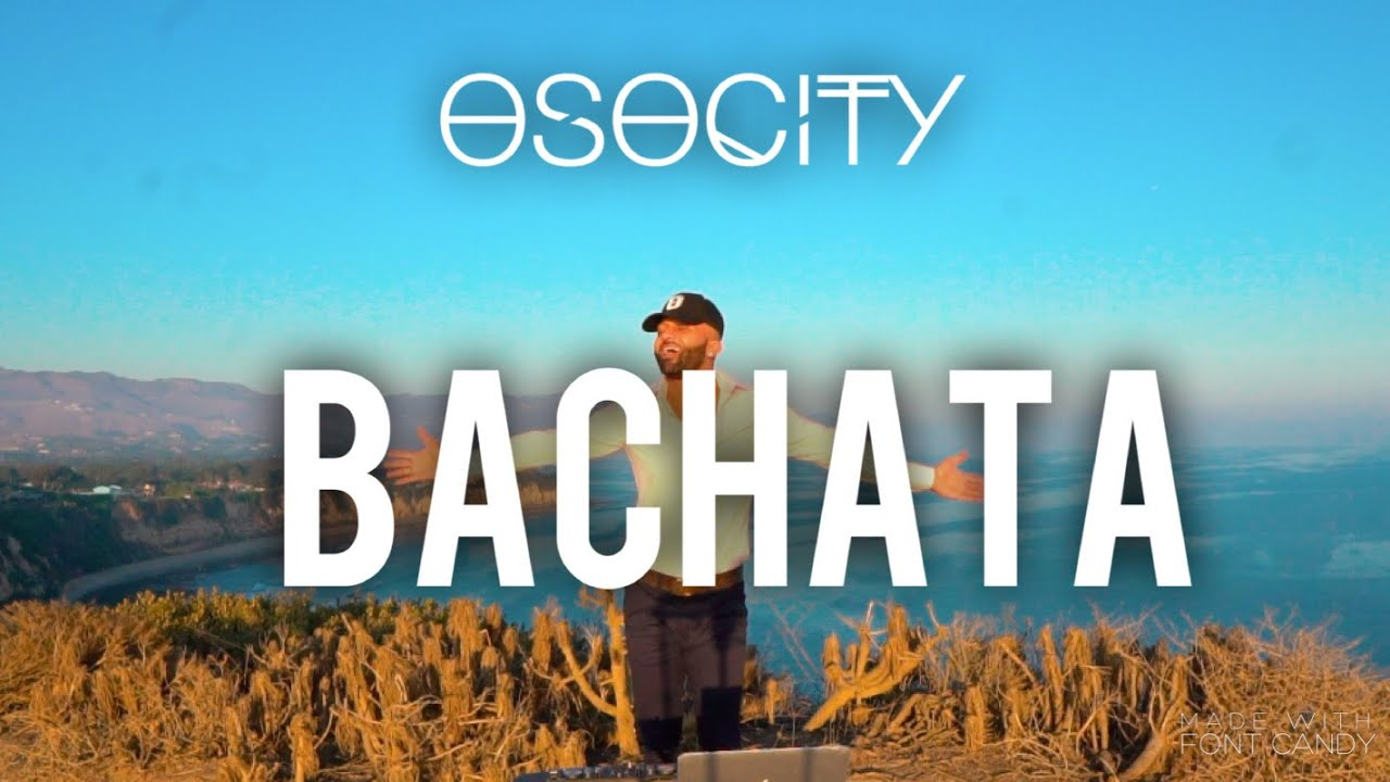 Download Bachata Mix 2020   The Best of Bachata 2020 by OSOCITY