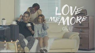Gil Lê | LOVE ME MORE - Official MV 4K