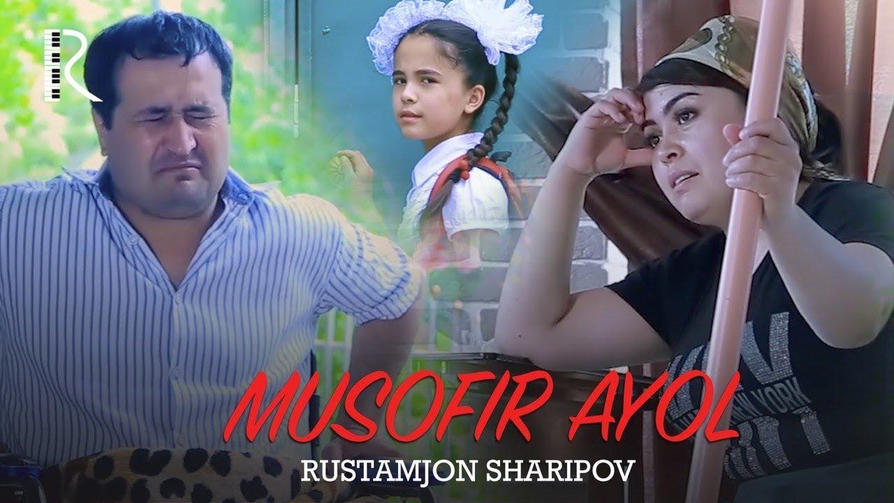 Rustamjon Sharipov - Musofir ayol | Рустамжон Шарипов - Мусофир аёл