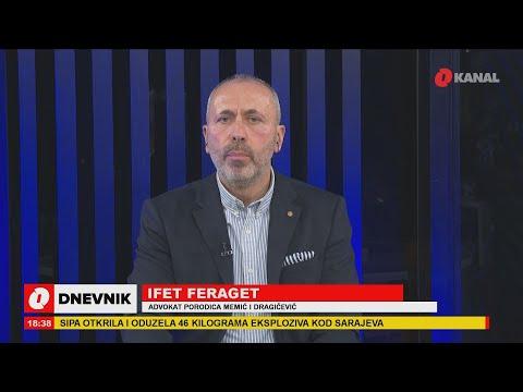 Ifet Feraget o slučajevima Memić i Dragičević: Opstrukcije dolaze iz tužilaštava i policije