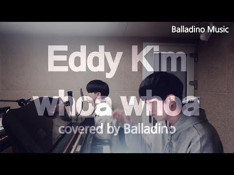Eddy Kim(에디 킴) - whoa whoa(워워) Cover by Balladino