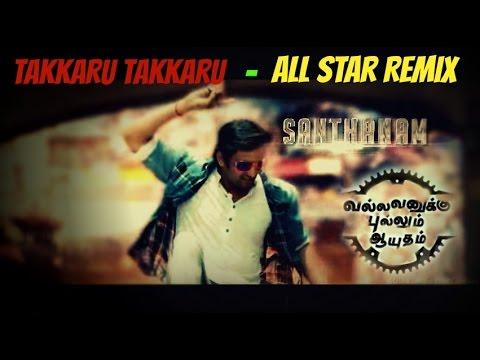Vallavanukku Pullum Ayutham ( VPA ) | Tappu takkaru song - All Star Remix