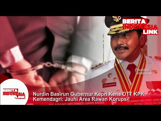 Nurdin Basirun Gubernur Kepri kena OTT KPK. Kemendagri; jauhi korupsi