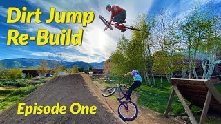 Backyard Dirt Jump Re-Build and Ride - Episode One