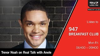 Trevor Noah on Real Talk with Anele