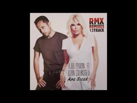 Ajda Pekkan Ft. Ozan Çolakoğlu–Ara Sıcak & Remixes–Full Albüm