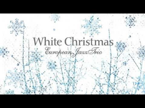 European Jazz Trio - White Christmas [Full Album]