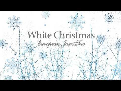 European Jazz Trio - White Christmas [Full Album]