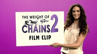 The Weight of Chains 2 | Film Clip 1