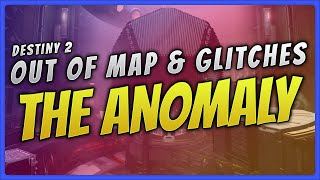 How to glitch outside the Destiny 2 crucible map The Anomaly and explore.