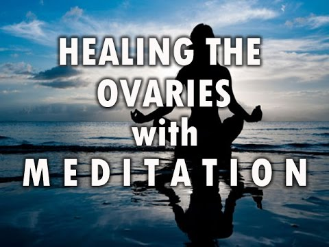 Healing the Ovaries with Meditation Music - (Increase chances of Pregnancy)
