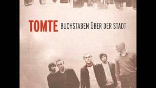 Tomte- Ich sang die Ganze Zeit von Dir