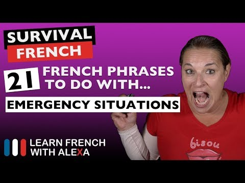 "21 French phrases to do with ""EMERGENCY SITUATIONS"""