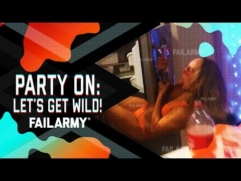 Party On: Lets Get Wild! | FailArmy
