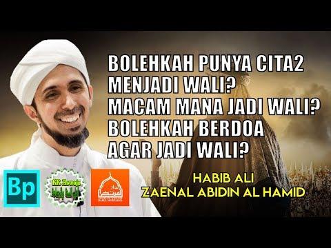 Punya Cita - Cita Jadi Wali Allah - Habib Ali Zaenal Abidin Al Hamid