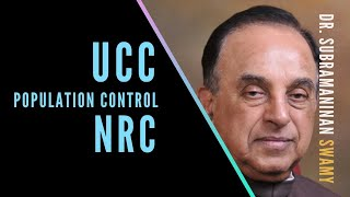 With Dr. Swamy on the Urgent need for UCC, Population Control Bill and NRC for a stable Bharat