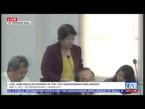 LIVE: 42nd Regular Session of the 12th Sangguniang Panlungsod ng Naga | May 9, 2017