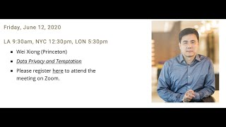 """Wei Xiong: """"data Privacy And Temptation""""  Virtual Finance Workshop"""