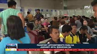 Passport appointments para sa January 2018, binuksan na