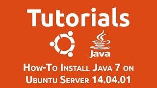 How-To Install Java 7 on Ubuntu Server 14.04