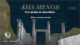 Asia Menor e igrejas do Apocalipse episódio 1