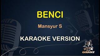 Benci Karaoke Mansyur S ( Karaoke Dangdut Koplo ) Nada Wanita