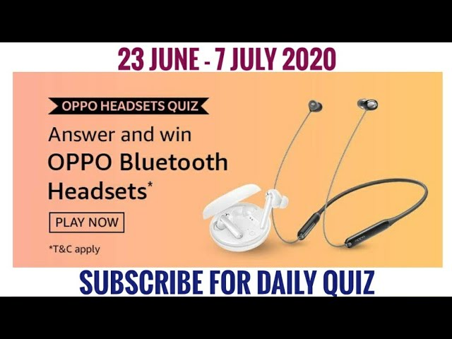 Amazon Quiz Answers Today Win Oppo Bluetooth Headsets 23 June 2020 Youtube