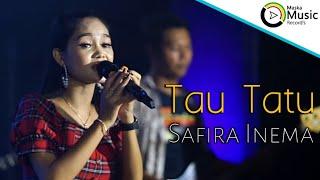 Tau Tatu - Safira Inema (Official Live Music)