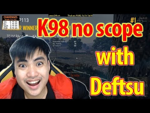 Deftsu rủ bắn K98 no scope l 14 kills