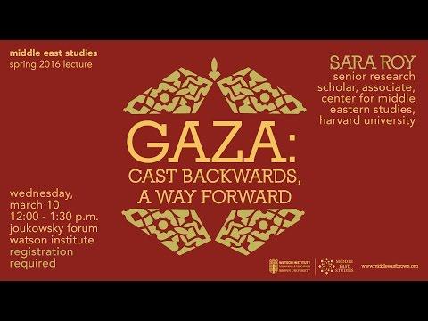 Sara Roy – Gaza: Cast Backwards, A Way Forward