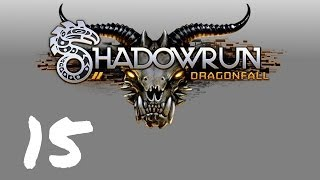 Let's Play Shadowrun : Dragonfall - Episode 15 - Cool Ghouls