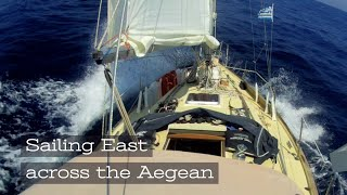 'SAILING East Across the AEGEAN with our friend the MELTEMI' - Part 1 | The Sailing Nomads - Ch.11