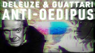 Deleuze & Guattari: Anti-Oedipus on Schizoanalysis versus Capitalism
